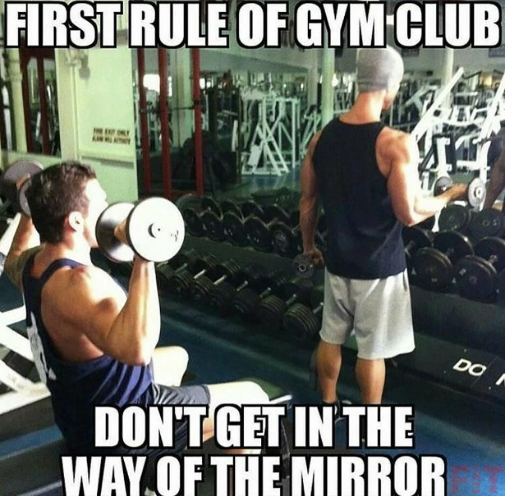 Written And Unwritten Rules Of GYMs For Beginners Unwritten Rule # 1 Do Not Cover The Mirror